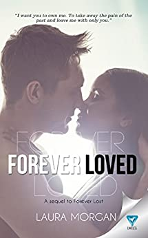 Forever Loved (Forever Lost Book 2) by [Morgan, Laura]