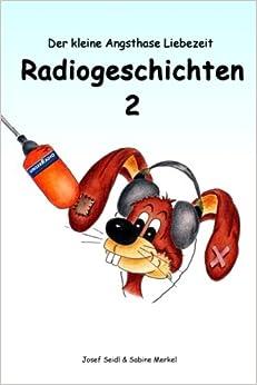 Book Radiogeschichten 2: Der kleine Angsthase Liebezeit - Radiogeschichten (Volume 2) (German Edition)