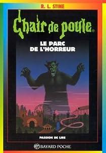 Chair de poule, tome 25 : Le parc de l'horreur par Stine
