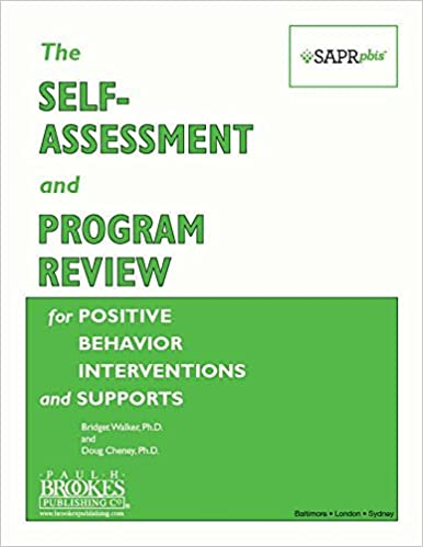 The Self-Assessment and Program Review for Positive Behavior Interventions and Supports (SAPR-PBIS™)