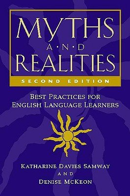 Myths and Realities: Best Practices for English Language Learners [MYTHS & REALITIES 2/E]