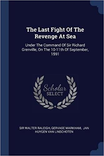 The Last Fight Of The Revenge At Sea: Under The Command Of