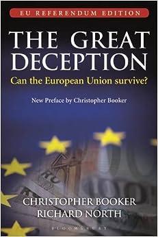 The Great Deception: Can the European Union survive? - EU Referendum Edition