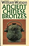 Ancient Chinese Bronzes, William Watson, 0571049176