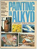 Painting in Alkyd, Wendon Blake, 0823035530