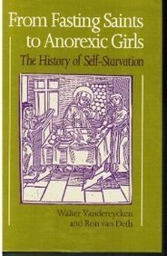 From Fasting Saints to Anorexic Girls: The History of Self-Starvation (Eating Disorders) ebook