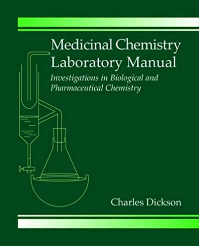 medicinal chemistry laboratory manual investigations in biological rh amazon com pharmaceutical chemistry laboratory manual medicinal chemistry laboratory manual free download