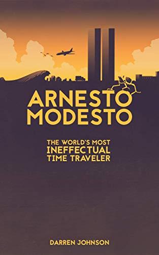 (Arnesto Modesto: The World's Most Ineffectual Time Traveler )