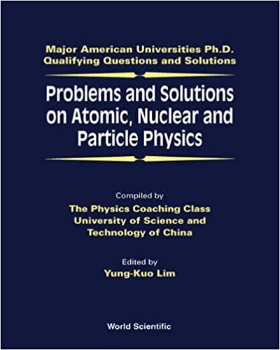 Problems and solutions on atomic nuclear and particle physics problems and solutions on atomic nuclear and particle physics major american universities phd qualifying questions and solutions fandeluxe Images