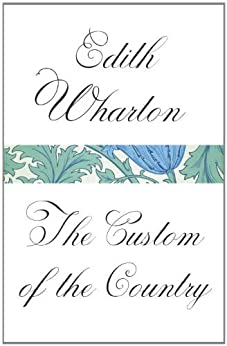 The Custom of the Country (Vintage Classics) by [Wharton, Edith]