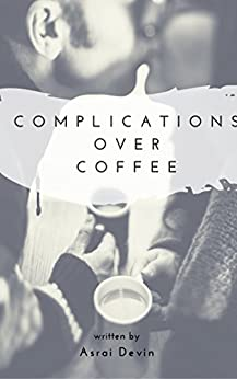 Complications Over Coffee (Up In Flames Book 3) by [Devin, Asrai]