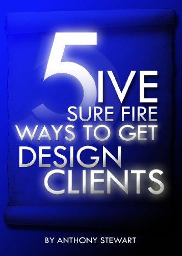5 Sure Fire Ways to Get Design Clients