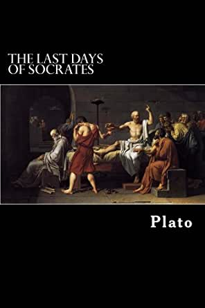characterization of socrates in platos the last days of socrates The dialogues of plato by plato, 1993,  are you sure you want to remove the last days of socrates from your list the last days of socrates by plato 17 want to read.