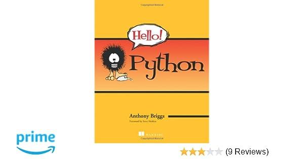 Hello! Python: Anthony S  Briggs: 0884771505755: Amazon com
