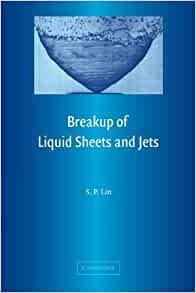 Breakup of Liquid Sheets and Jets: S. P. Lin: 9780521152891: Amazon