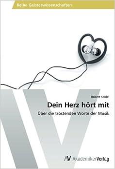 Book Dein Herz hört mit: Über die tröstenden Worte der Musik