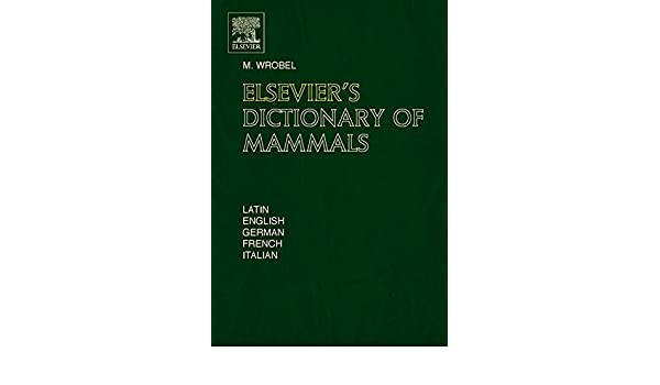 elsevier s dictionary of mammals wrobel murray