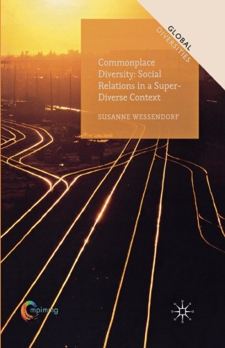 Commonplace Diversity: Social Relations in a Super-Diverse Context (Global Diversities)