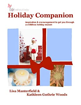 Life Without Baby: Holiday Companion by [Manterfield, Lisa, Guthrie Woods, Kathleen]