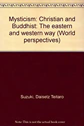 Mysticism: Christian and Buddhist: The eastern and western way (World perspectives)