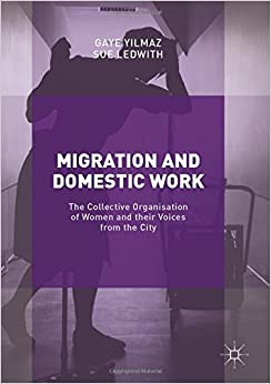 Migration and Domestic Work: The Collective Organisation of Women and their Voices from the City