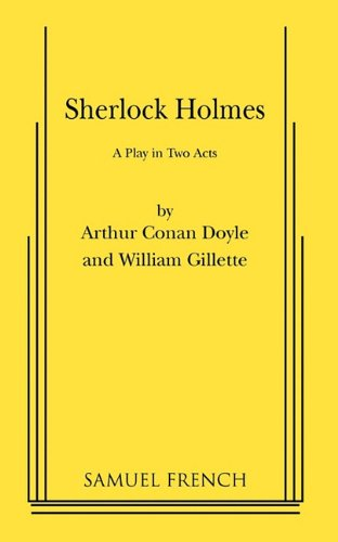 Sherlock Holmes: A Comedy in Two Acts