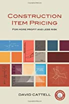 Construction Item Pricing: For More Profit and Less Risk