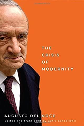The Crisis of Modernity by Augusto Del Noce (2015-01-01) (Augusto Del Noce)