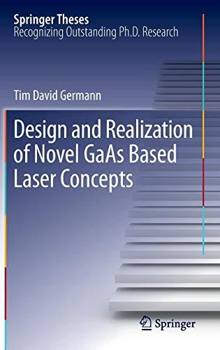 Design and Realization of Novel GaAs Based Laser Concepts (Springer Theses)