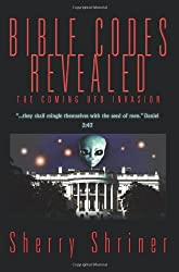 Bible Codes Revealed: The Coming UFO Invasion by Sherry Shriner (2005-01-05)