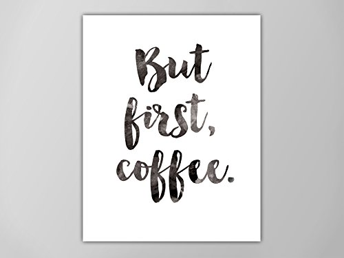 But first coffee print 4x6 5x7 but first coffee art print coffee