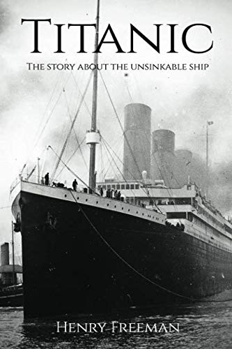 Titanic: The Story About The Unsinkable Ship -
