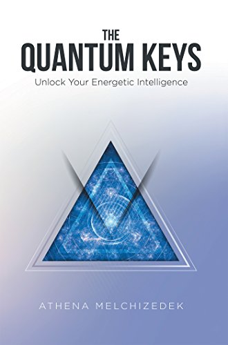 Download for free The Quantum Keys: Unlock Your Energetic Intelligence