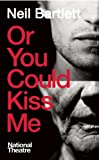 Or You Could Kiss Me, Neil Bartlett, 1849431000