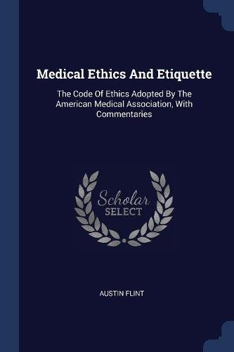 Download Medical Ethics And Etiquette: The Code Of Ethics Adopted By The American Medical Association, With Commentaries PDF