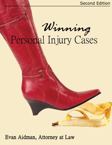 Winning Personal Injury Cases: A Personal Injury Lawyer's Guide to Compensation in Personal Injury Litigation
