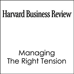 Managing the Right Tension (Harvard Business Review)