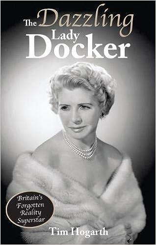 The Dazzling Lady Docker: Britain's Forgotten Reality
