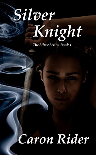 Book: Silver Knight by Caron Rider