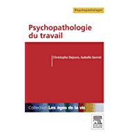 Psychopathologie du travail (French Edition)