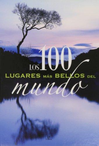 Los 100 Lugares más Bellos del Mundo (Los 100...más Bellos) por Carmen Fernández