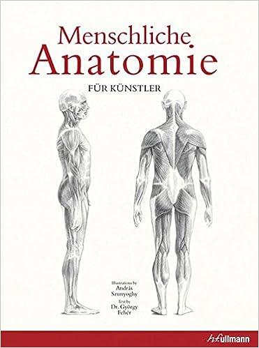 Menschliche Anatomie für Künstler: Amazon.de: György Fehér, András ...