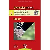 Trauung: Mit CD-ROM (Gottesdienstpraxis Serie B)