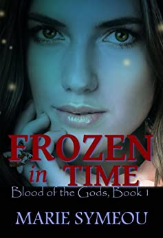 Frozen In Time (Blood of the Gods, Book 1) by [Symeou, Marie]