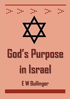 God's Purpose in Israel by [Bullinger, E W]