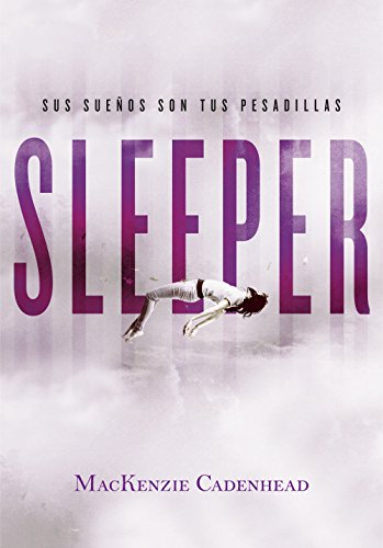Sleeper: Sus sueños son tus pesadillas (Spanish Edition) by [Cadenhead, MacKenzie