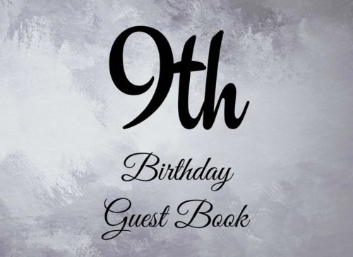 9th Birthday Guest Book: 104 Pages - Paperback - 8.25 x 6 Inches (Birthday Guest Book Series Two) (Volume 33) PDF