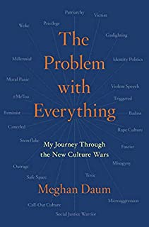 Book Cover: The Problem with Everything: My Journey Through the New Culture Wars