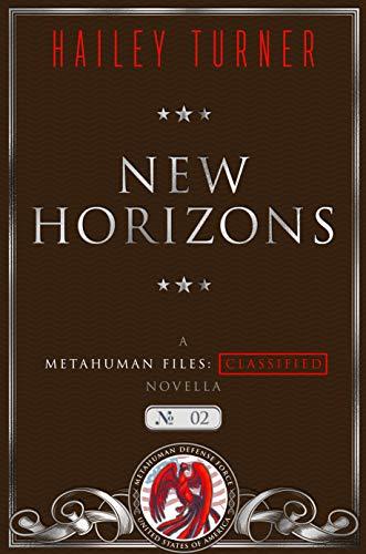 New Horizons: A Metahuman Files: Classified Novella