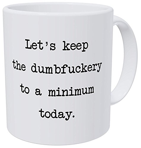 Wampumtuk Let's Keep The Annoyance To A Minimum Today, Office Friendship Job 11 Ounces Funny Coffee Mug (Brothers Dunn)